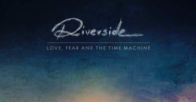 Riverside's latest album, LOVE, FEAR, AND THE TIME MACHINE (InsideOut, 2015).