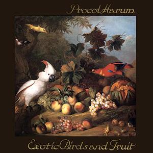 Procol_Harum_Exotic_birds_and_fruit