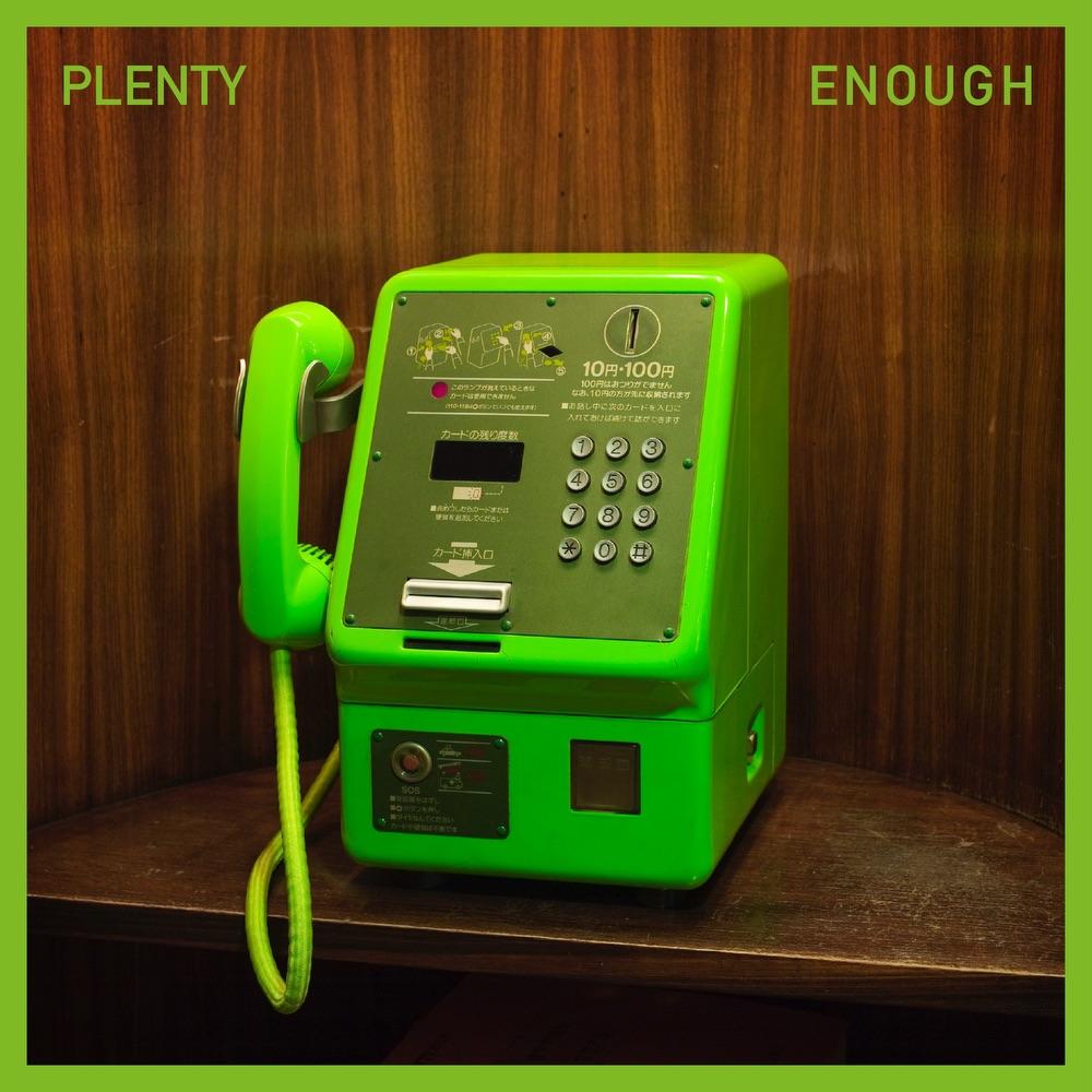 Plenty - Enough